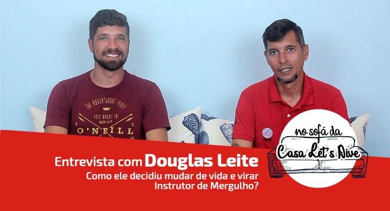 Entrevista sobre a mudança de vida com Douglas Leite