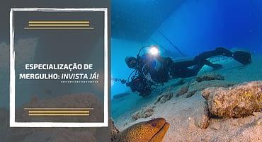 ESPECIALIZAÇÃO DE MERGULHO: INVISTA JÁ!