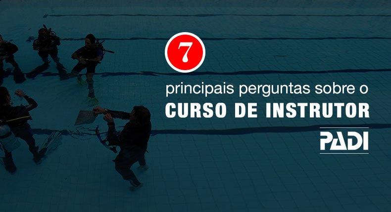 7 principais perguntas sobre o Curso de Instrutor de Mergulho PADI